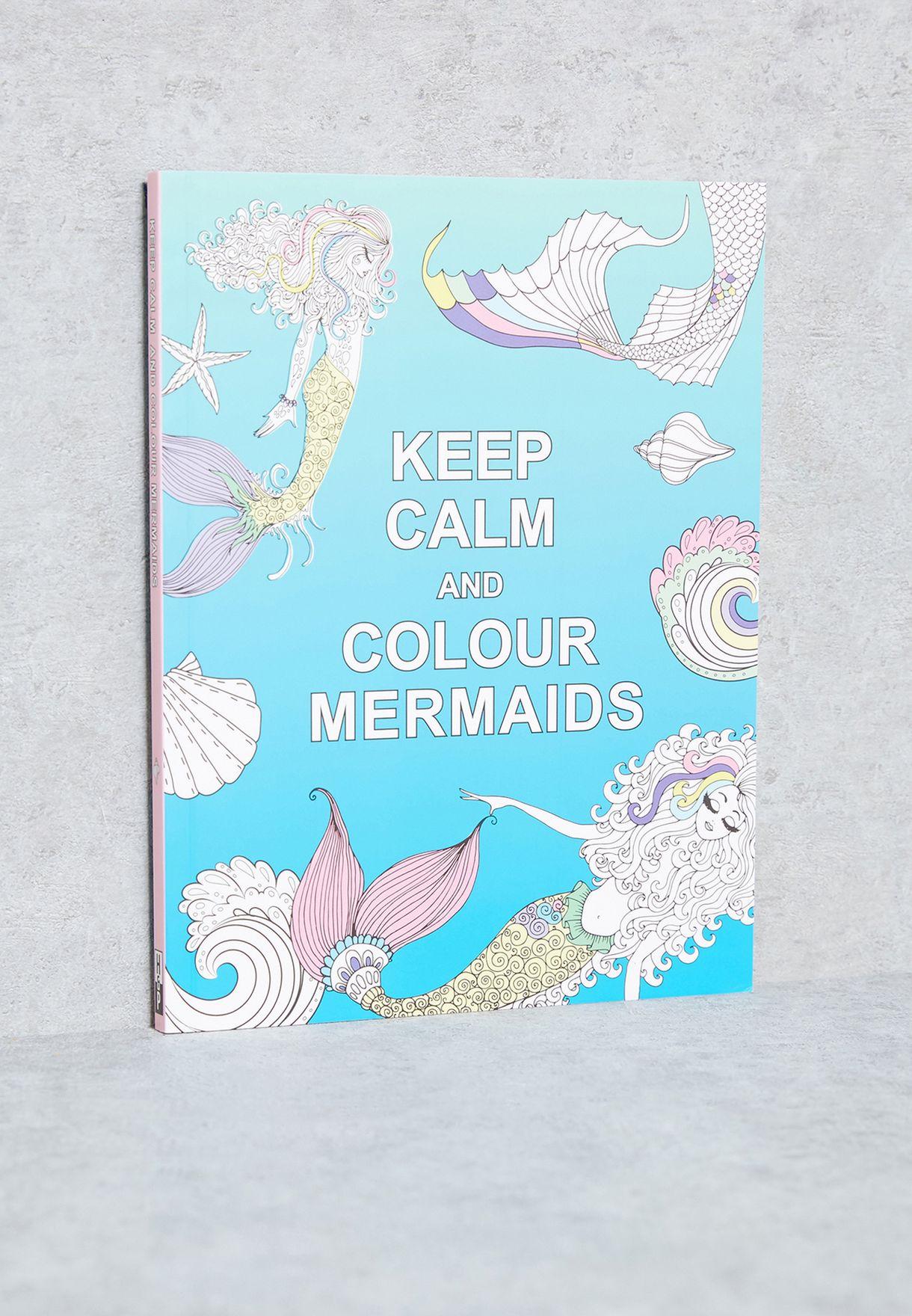 Keep Calm & Colour Mermaids Book