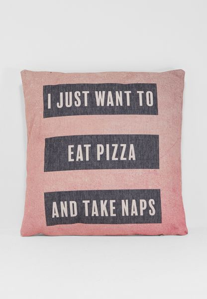 I Just Want to Eat Pizza Cushion