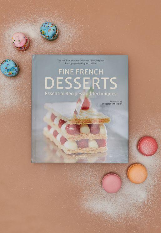 Fine French Desserts Essential Recipes And Techniq