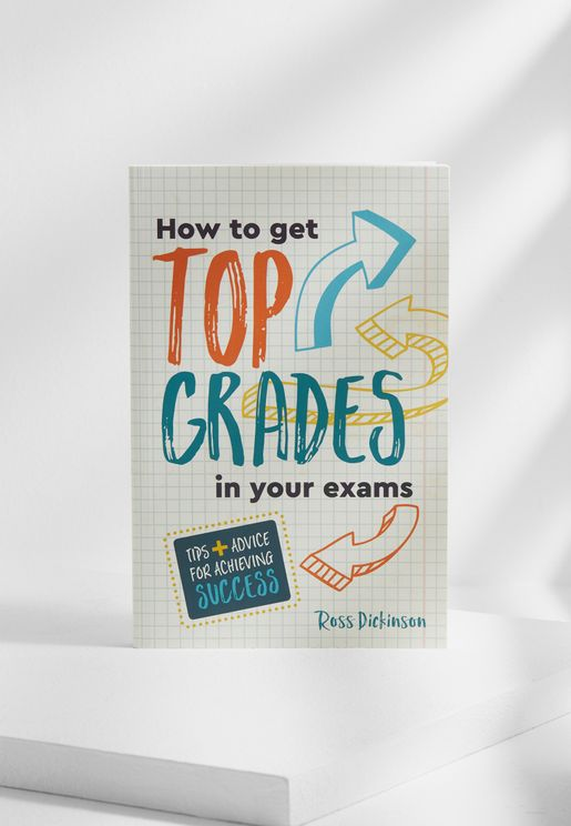How To Get Top Grades In Exams Book