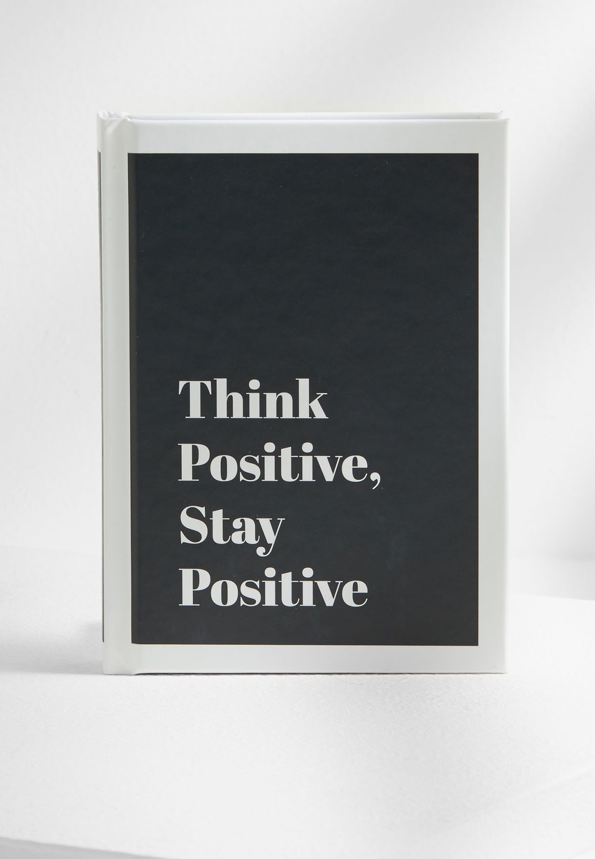 Think Positive, Stay Positive Book