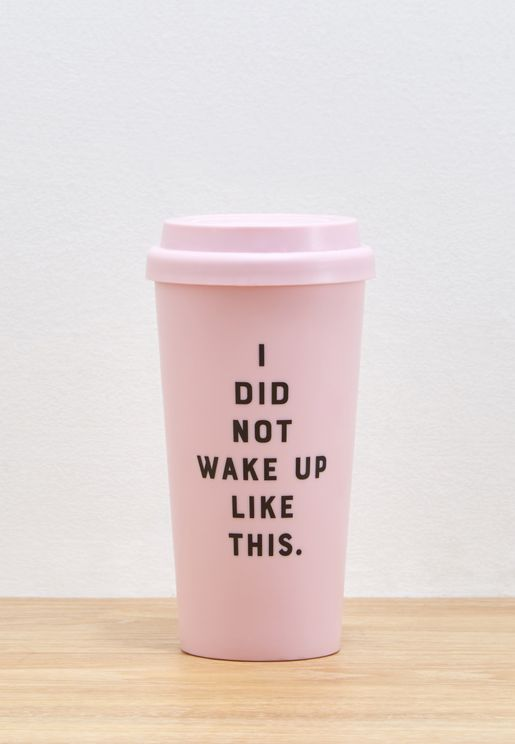Did Not Wake Up Like This Travel Mug 470ml