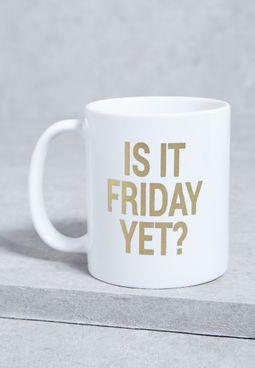 Is It Friday Yet!  Mug