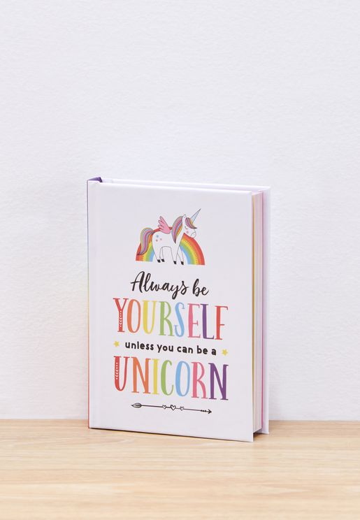 Always Be Yourself, Unless You Can Be a Unicorn Bo