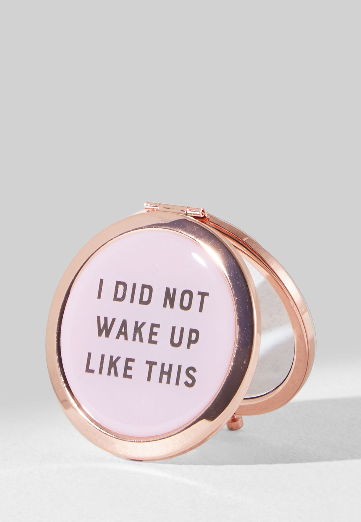 I Did Not Wake Up Like This Compact Mirror