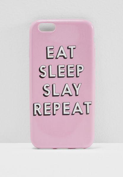 Eat Sleep Slay Repeat i Phone 6 Case