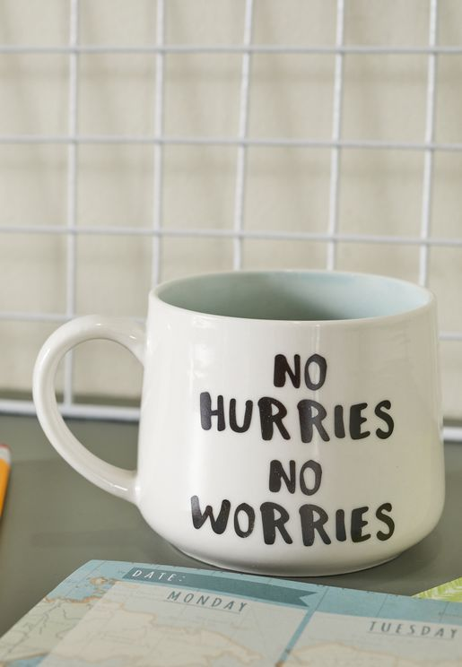 No Hurries No Worries Mug