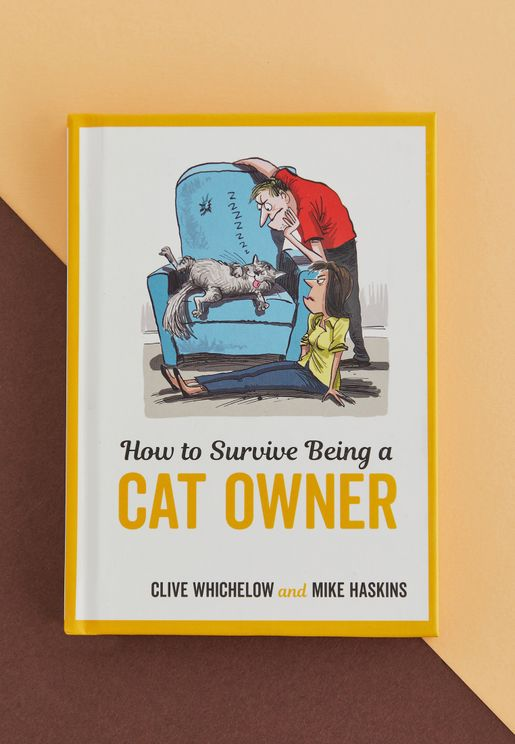 How To Survive Being A Cat Owner - Tongue-In-Cheek