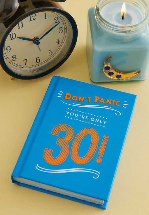 Don't Panic, You're Only 30 Book