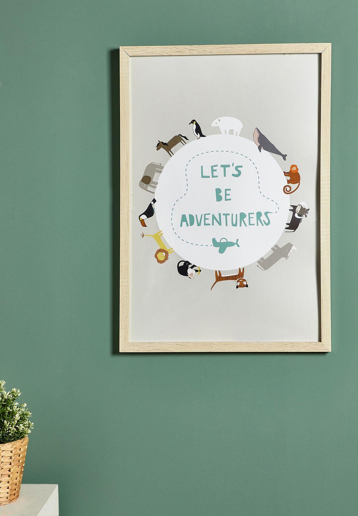 Lets Be Adventurers Framed Artwork