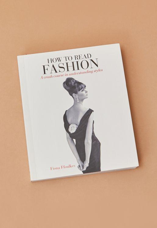 """كتاب"""" How To Read Fashion """"(كيفية قراءة الموضة)"""