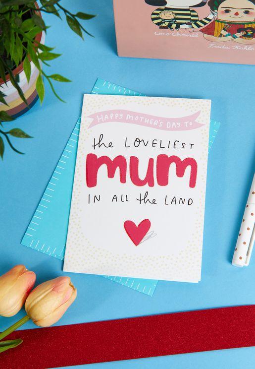 The Loveliest Mum Mother's Day Card