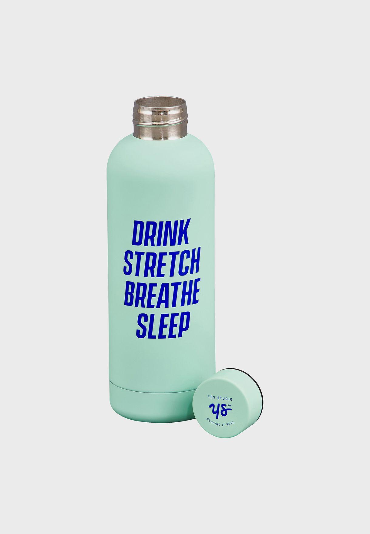 Drink Stretch Breathe Sleep Water Bottle