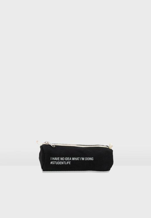 Student Life Slogan Pencil Case
