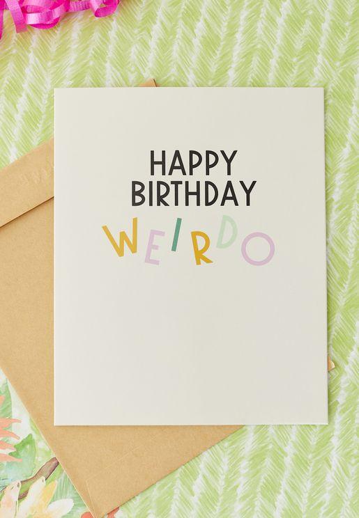 Weirdo Funny Birthday Card