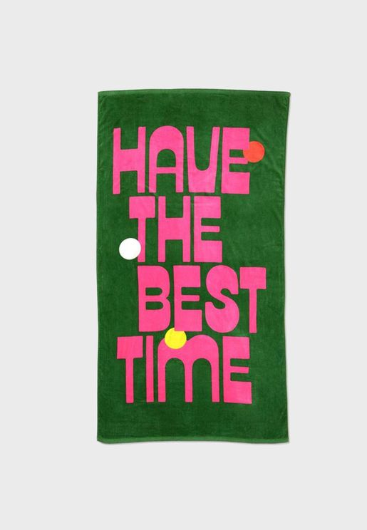 Have The Best Time Beach Towel
