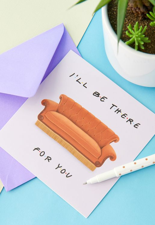Friends I'll Be There For You Card