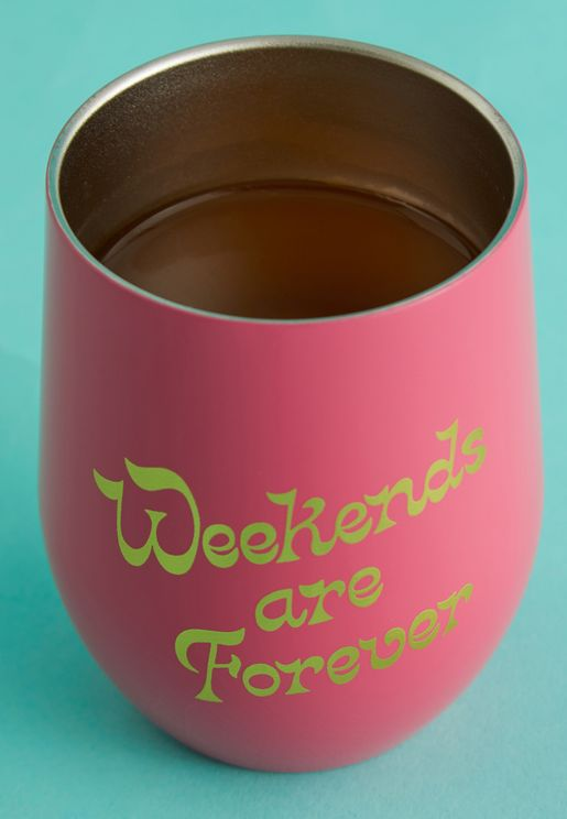 Weekends Are Forever Wine Glass With Lid