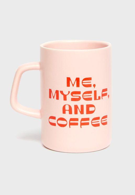 Me Myself And Coffee Mug