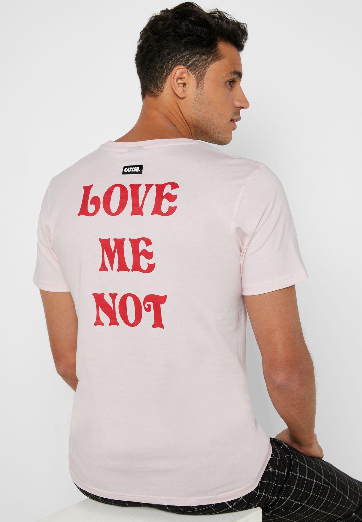 Love Me Not T-Shirt
